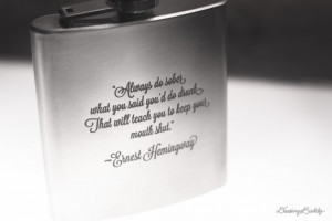 Ernest Hemingway quote - 6oz or 8oz Engraved Liquor Hip Flask