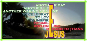 Thank God For Another Day...