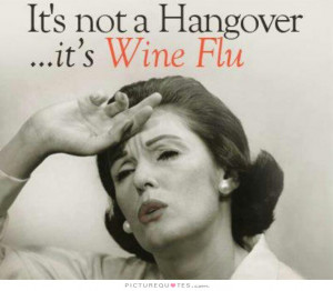 Wine Quotes Hangover Quotes Alcohol Quotes Funny Drinking Quotes Funny ...