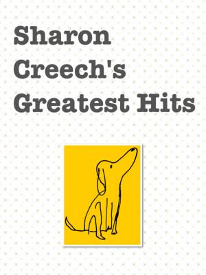 Sharon Creech's Greatest Hits