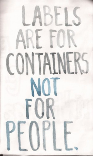 Labels are for containers not people