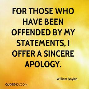 ... Who Have Been Offended By My Statements I Offere A Sincere Apology