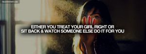 Treat Your Girl Right Quote Facebook Cover