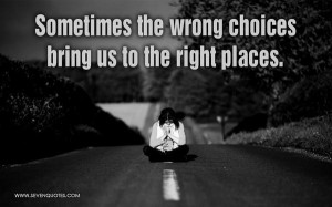 Wrong choices picture quotes image sayings