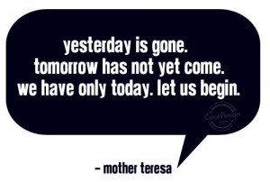 Quote: Yesterday is gone. Tomorrow has not yet... Future-(5)