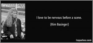 love to be nervous before a scene Kim Basinger