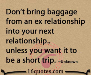 bring baggage from an ex relationship into your next relationship ...