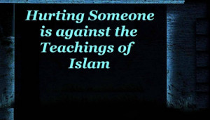 hurting-someone-is-against-the-teachings-of-islam-quote-hurt-quotes ...