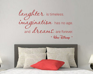 Walt Disney Quote: Laughter is Timeless, Imagination Has No Age, and ...