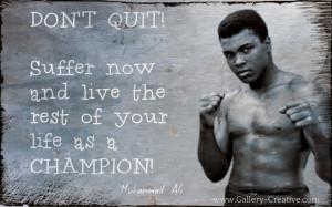 Don't quit (Muhammad Ali)