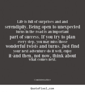 Serendipity Quotes And Sayings Quote about life - life is