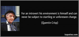 For an introvert his environment is himself and can never be subject ...