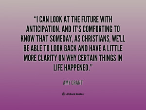 quote-Amy-Grant-i-can-look-at-the-future-with-142742_2.png