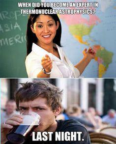 Unhelpful Teacher versus Lazy College Senior (Bonus points if you know ...