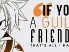 Natsu Quote, A quote from Protagonist Natsu in Fairy Tail
