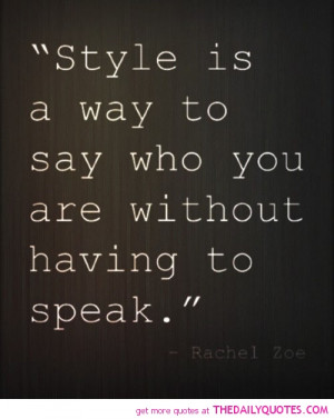 ... -is-a-way-to-say-who-you-are-rachel-zoe-quotes-sayings-pictures.jpg