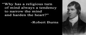 Robert Burns - http://dailyatheistquote.com/atheist-quotes/2013/10/13 ...