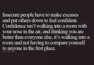 ... , Insecure People, Quotes, True, Truths, Confidence, First Places