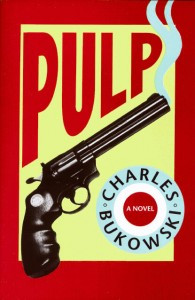 Best Quotes from the Charles Bukowski Novel Pulp