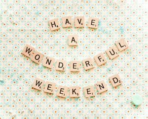 ... today we have a super cute happy weekend sign enjoy your weekend