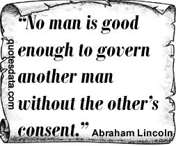 For in reason, all government without the consent of the governed is ...