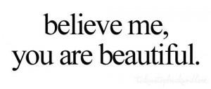 You're Beautiful!(via Beautiful-Quote)
