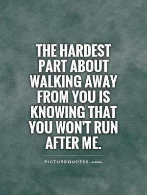 Break Up Quotes Breakup Quotes Walking Away Quotes Sad Break Up Quotes ...