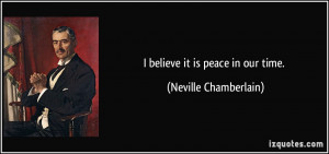 Neville Chamberlain Peace In Our Time Quote Neville chamberlain