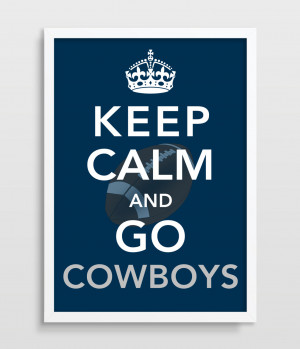 Displaying 18> Images For - Keep Calm And Go Cowboys...