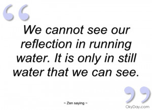 we cannot see our reflection in running zen saying