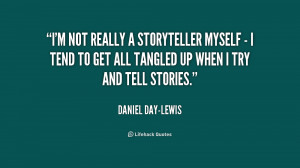quote-Daniel-Day-Lewis-im-not-really-a-storyteller-myself--233145.png