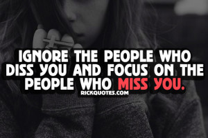 ... You Quotes | People Who Diss you Miss You Quotes | People Who Diss you