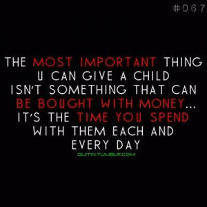 Spend time with your kids...not money