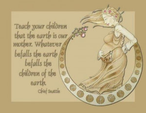 Native American Mother Earth Quotes http://www.tumblr.com/tagged/chief ...