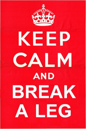 Break A Leg Quotes Keep calm & break a leg 3.00