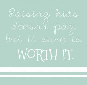 Quote: Raising Kids…