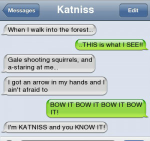 am Katniss and You Know It