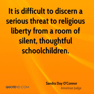 It is difficult to discern a serious threat to religious liberty from ...