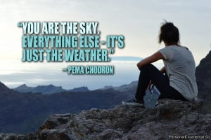 "Inspirational Quote: ""You are the sky. Everything else - it's just ..."