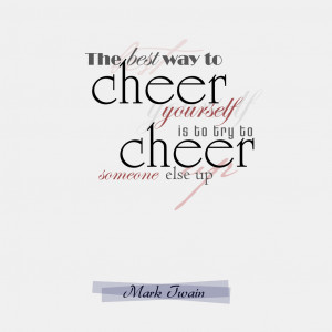 Cheer - Mark Twain Quote by ineos
