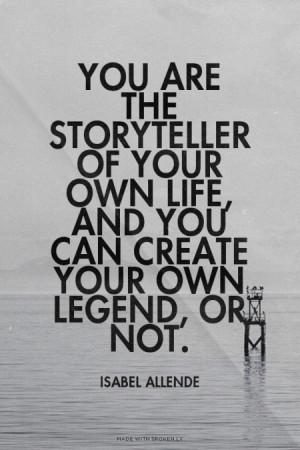 ... or not. Isabel Allende | #famousquotes, #life, #legend, #isabelallende
