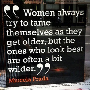 women try to tame themselves by miuccia prada