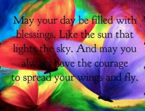 May your day be filled with blessing...