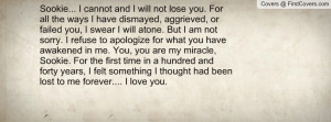 , aggrieved, or failed you, I swear I will atone. But I am not sorry ...