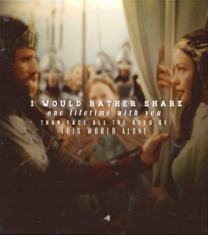 Aragorn And Arwen Quotes Aragorn & arwen- i love this quote.