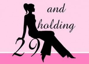 29th Birthday card: 29 And Holding!!!! My grandmother said this for ...