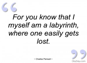 for you know that i myself am a labyrinth charles perrault
