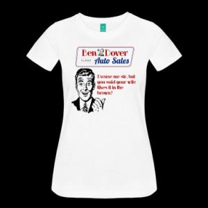 Funny-Car-Salesman-Shirts-Ben-Dover-Auto-Sales.png