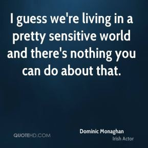 Dominic Monaghan Quotes