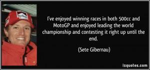 ve enjoyed winning races in both 500cc and MotoGP and enjoyed ...